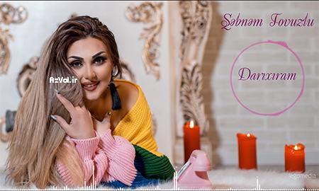 دانلود آهنگ آذربایجانی جدید Sebnem Tovuzlu به نام Darixaram